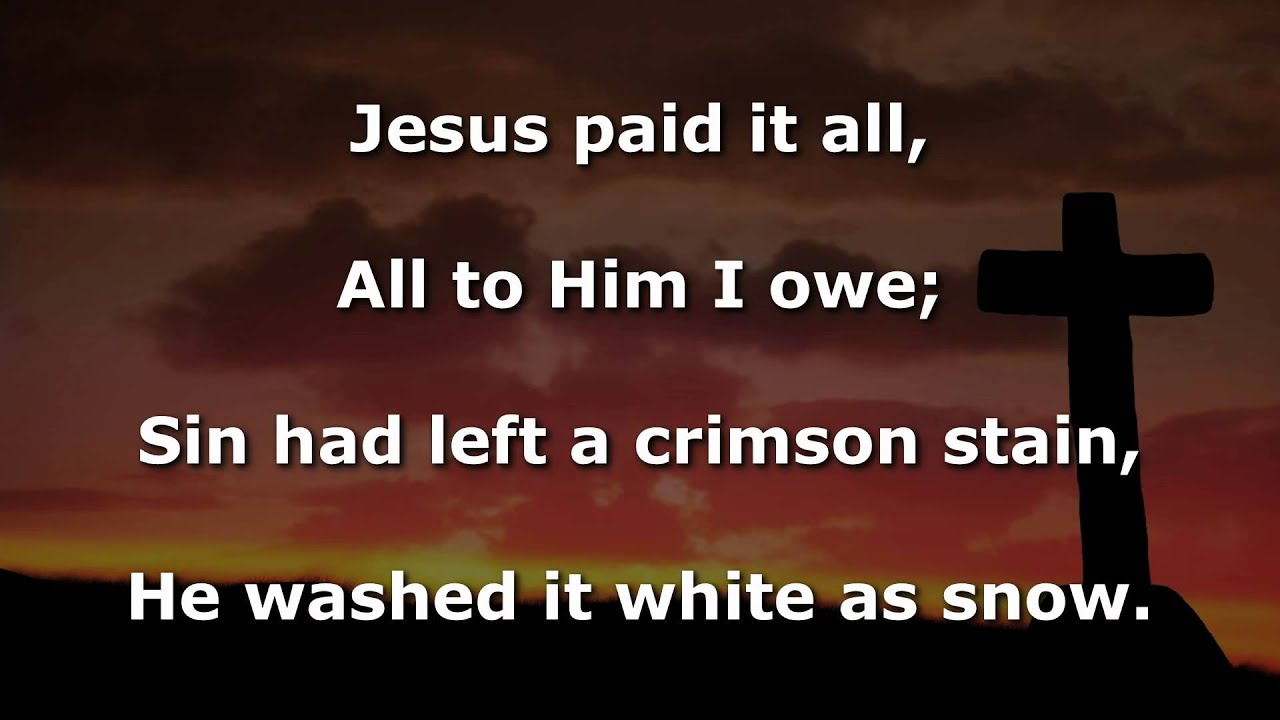 jesus paid it all youtube